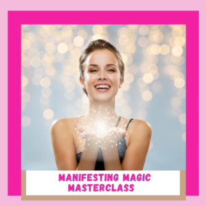 Manifesting Magic Masterclass…taking place 13th August
